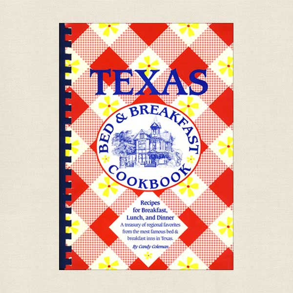 Texas Bed and Breakfast Cookbook