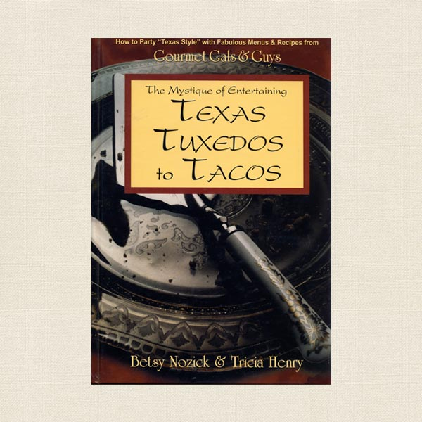 Mystique of Entertaining Cookbook - Texas Tuxedos to Tacos