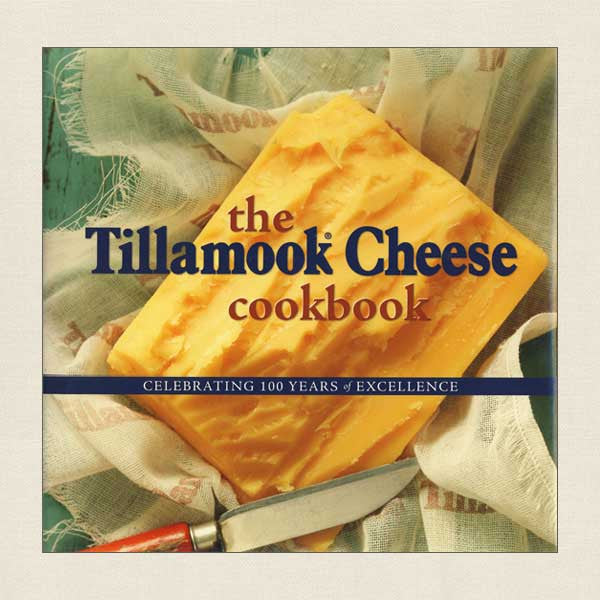 Tillamook Cheese Cookbook