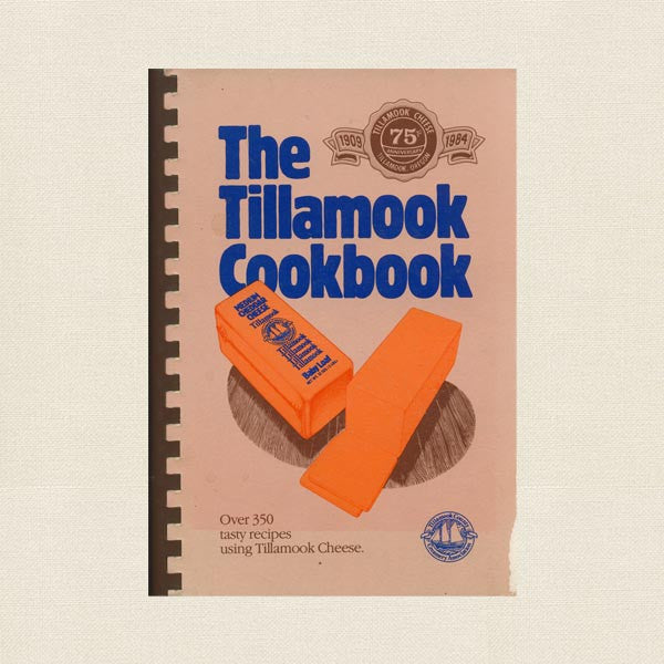 The Tillamook Cookbook