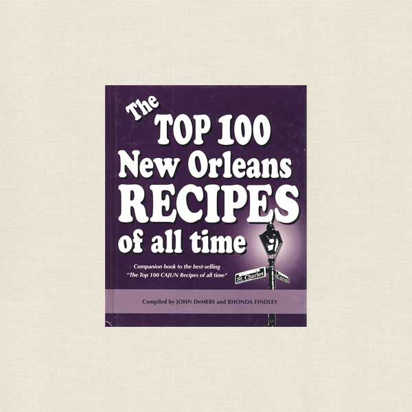 Top 100 New Orleans Recipes of All Time Cookbook