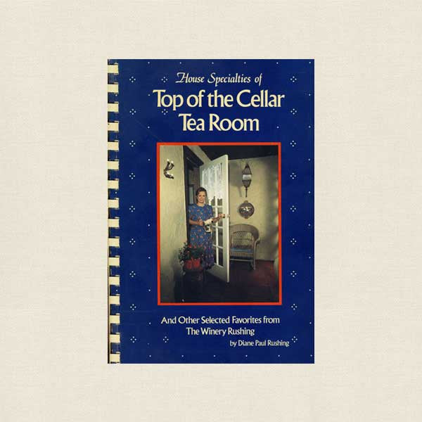 Top of the Cellar Tea Room Cookbook - Winery Rushing Mississippi