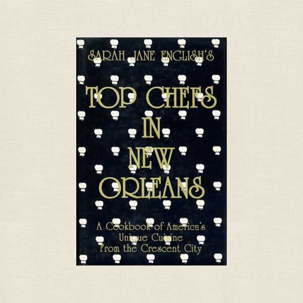 Top Chefs in New Orleans Cookbook