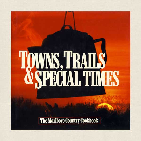 Towns Trails and Special Times: The Marlboro Country Cookbook