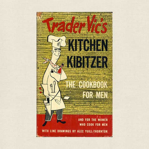 Trader Vic's Kitchen Kibitzer Cookbook