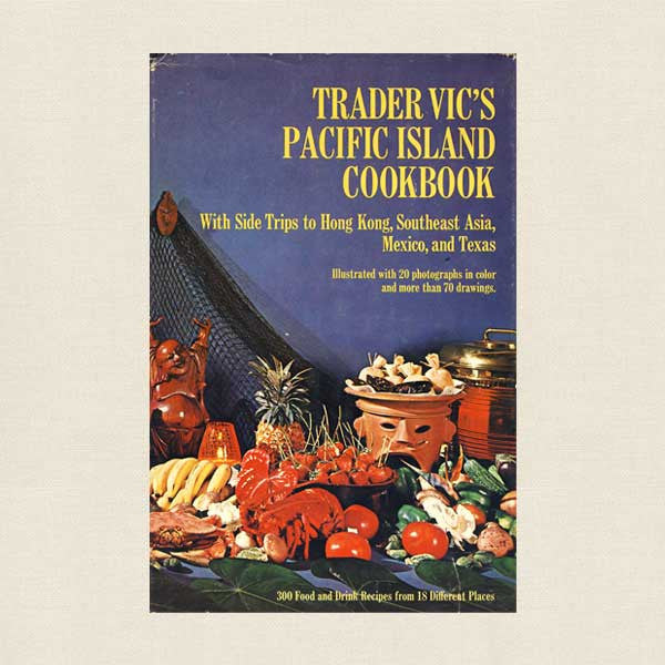 Trader Vic's Pacific Island Cookbook - Vintage 1969