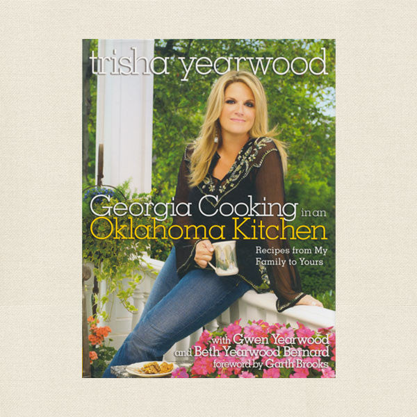 Trisha Yearwood Cookbook Gerogia Cooking Oklahoma Kitchen