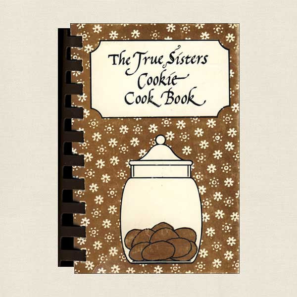 The True Sisters Cookie Cook Book
