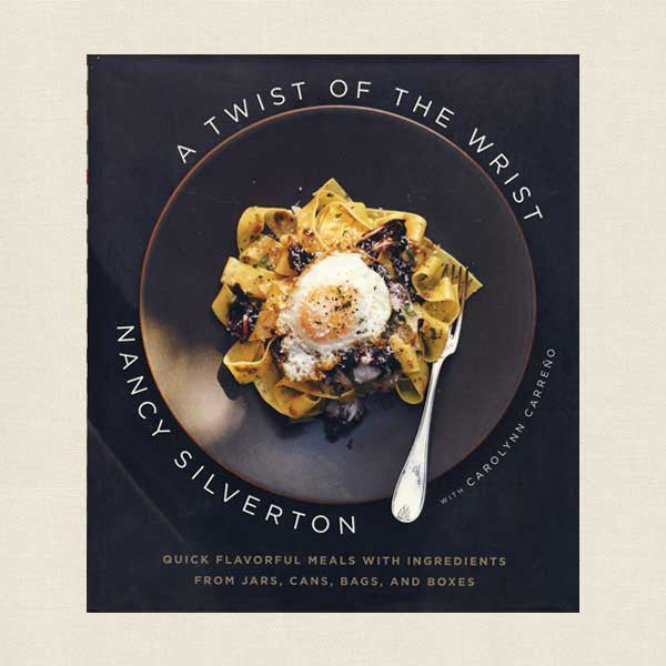 Nancy Silverton Cookbook - A Twist of the Wrist
