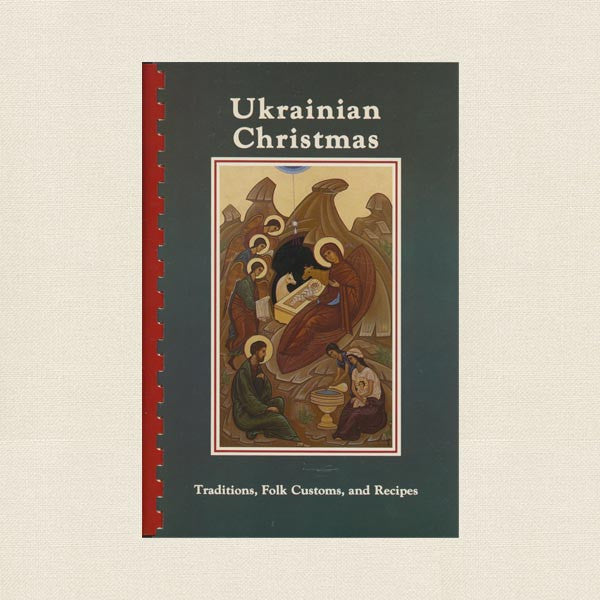 Ukrainian Christmas Book - Traditions, Folk Customs, Recipes