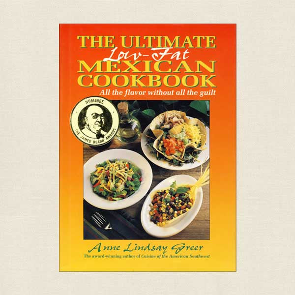 Ultimate Low-Fat Mexican Cookbook