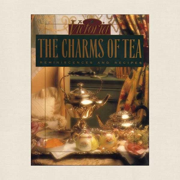 The Charms of Tea: Reminiscences and Recipes