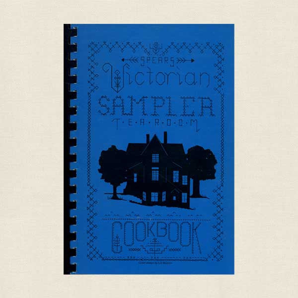 Victorian Sampler Tea Room Cookbook: Eureka Springs, Arkansas