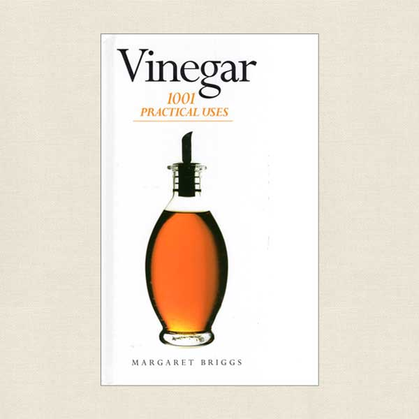 Vinegar - 1001 Practical Uses