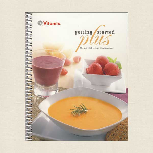 Vitamix Getting Started Plus Cookbook