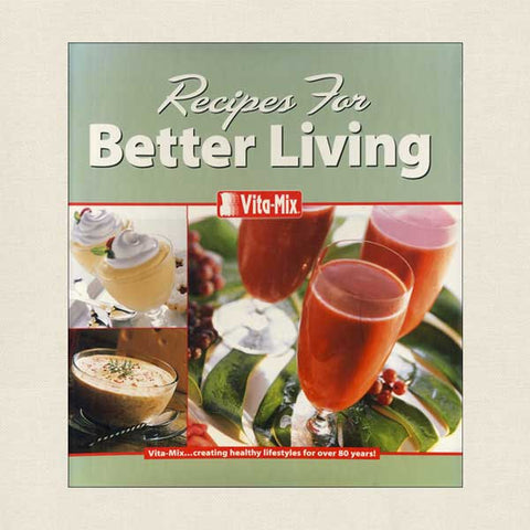 Vita-Mix Recipes for Better Living Cookbook and Manual