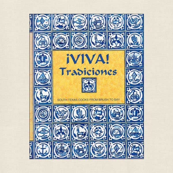 Junior League of Corpus Christi Cookbook Viva Tradiciones