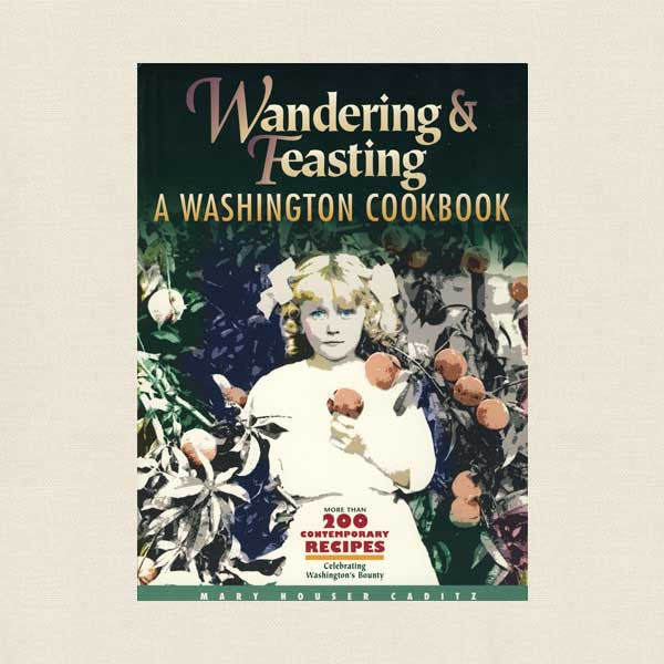 Wandering and Feasting a Washington Cookbook