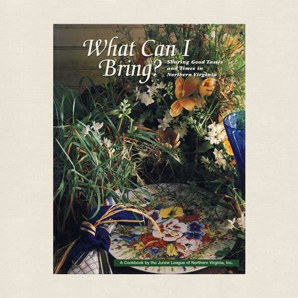 Junior League of Northern Virginia Cookbook What Can I Bring