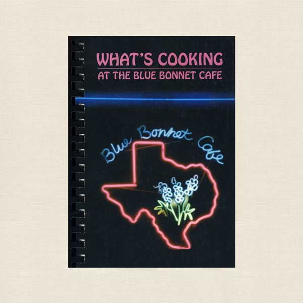 What's Cooking at the Blue Bonnet Cafe Cookbook - Marble Falls, TX