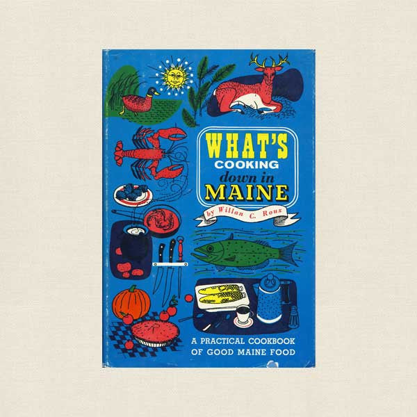 What's Cooking Down in Maine Cookbook - Vintage 1964