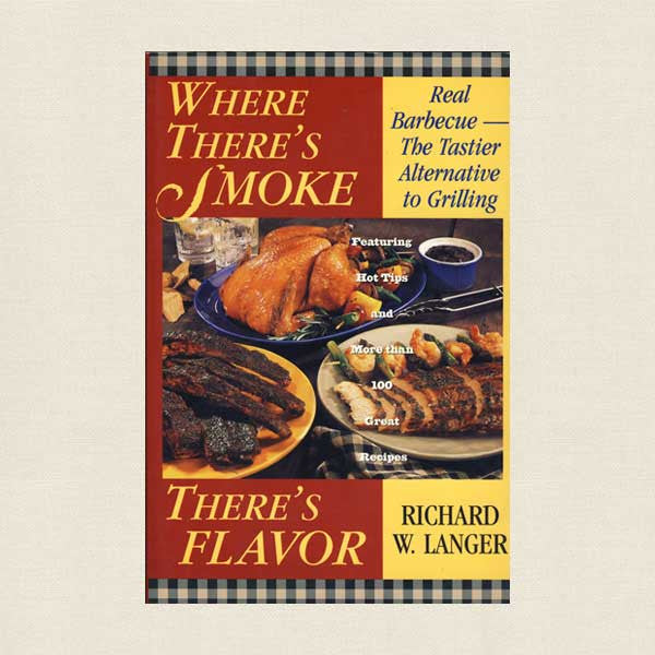 Where There's Smoke There's Flavor BBQ Cookbook