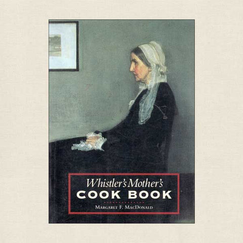 Whistler's Mother's Cookbook