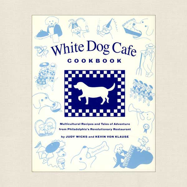 White Dog Cafe Cookbook
