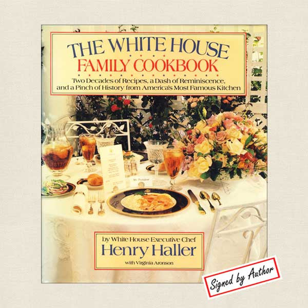 White House Family Cookbook - Signed Chef Henry Haller