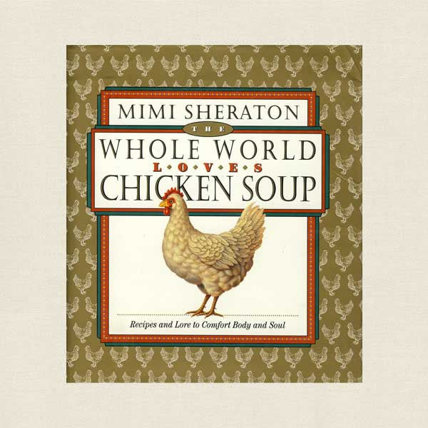 Whole World Loves Chicken Soup Cookbook