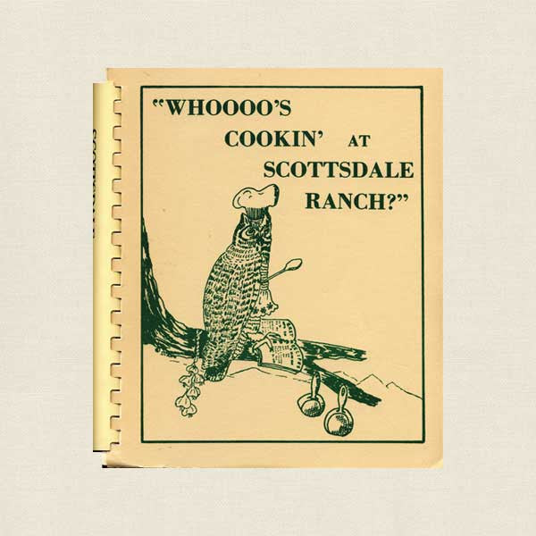 Whoooo's Cookin' At Scottsdale Ranch? Cookbook