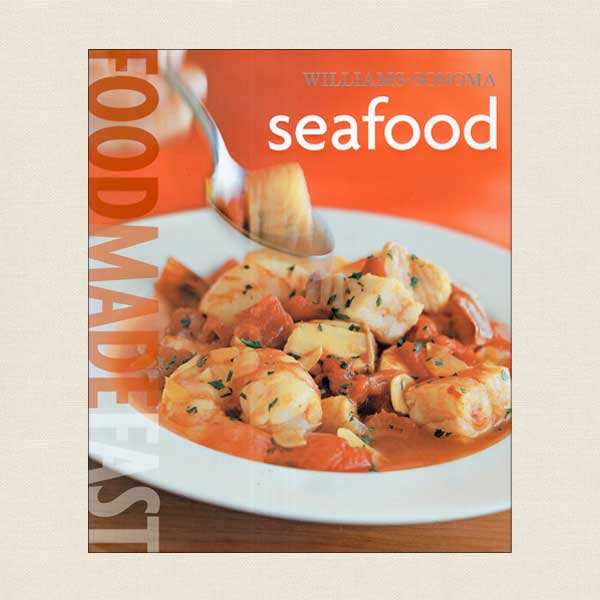 Williams Sonoma Food Made Fast Seafood Cookbook
