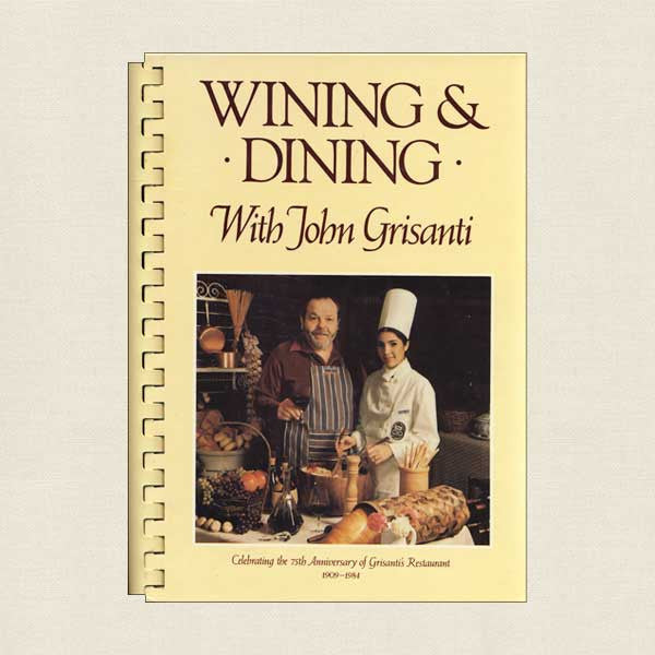 Wining and Dining with John Grisanti Cookbook