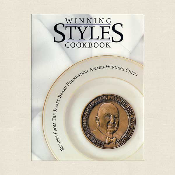 Winning Styles Cookbook: James Beard Foundation Award-Winning Chefs
