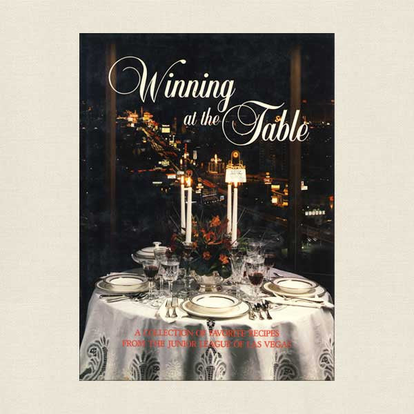 Junior League Las Vegas Cookbook: Winning at the Table