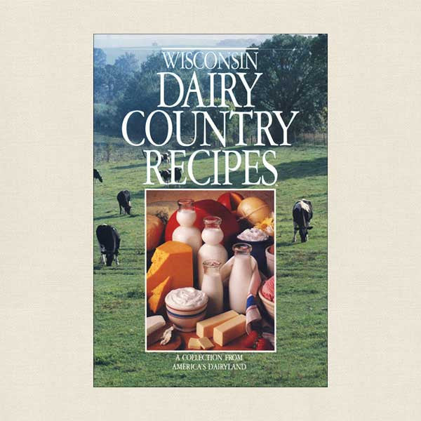 Wisconsin Dairy Country Recipes Cookbook