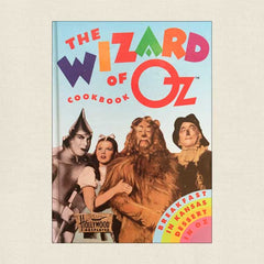 Wizard of Oz Cookbook: Breakfast in Kansas, Dessert in Oz