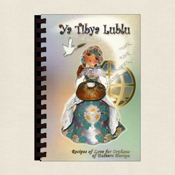 Recipes of Love for Orphans of Eastern Europe: Ya Tibya Lublu