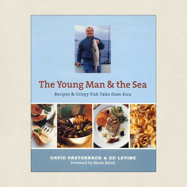 The Young Man and the Sea - Esca Restaurant Cookbook