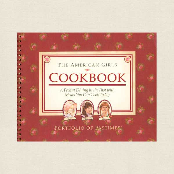 The American Girls Cookbook - Kirsten, Samantha, Molly