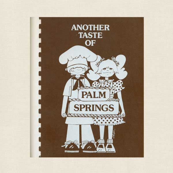 Another Taste of Palm Springs Cookbook
