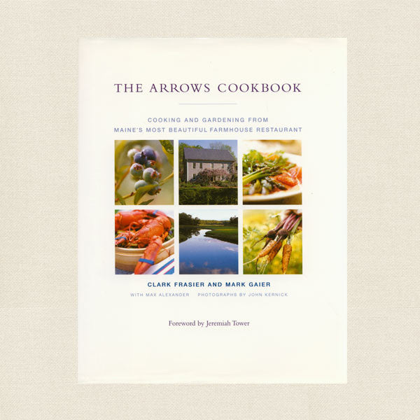 The Arrows Restaurant Cookbook - Maine Farmhouse