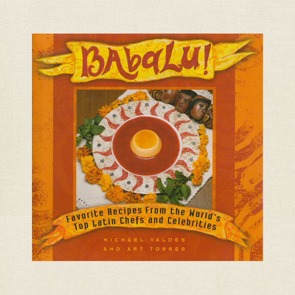 Babalu Cookbook - Latin Cuisine