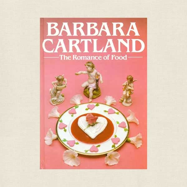 Barbara Cartland Romance of Food Cookbook