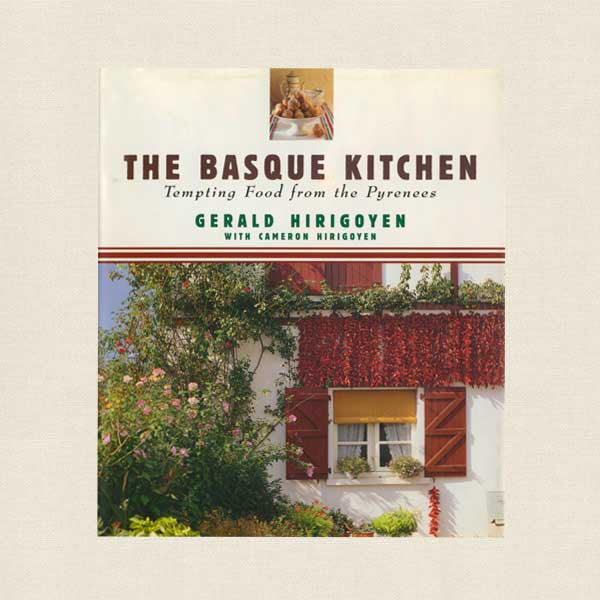 Basque Kitchen Cookbook - Pyrenees, Spanish and French Cuisine