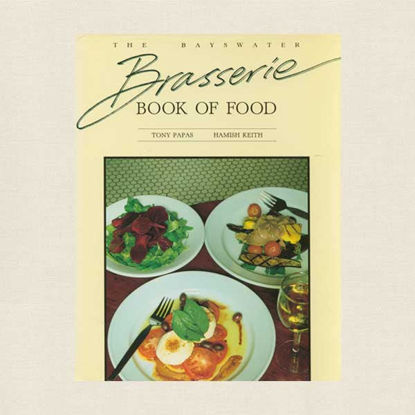 The Bayswater Brasserie Book of Food Cookbook - Australia