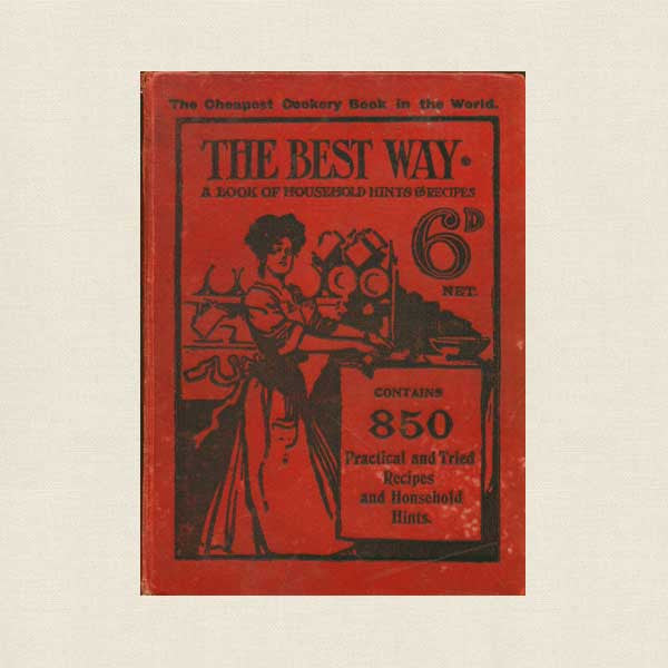 The Best Way Book Practical Household Cookbook - Antique 1907