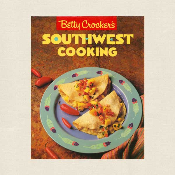 Betty Crocker Southwest Cooking Cookbook