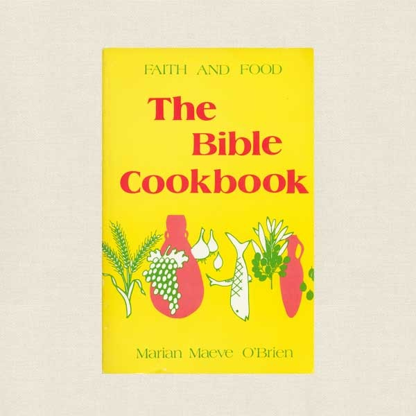 Bible Cookbook - Faith and Food