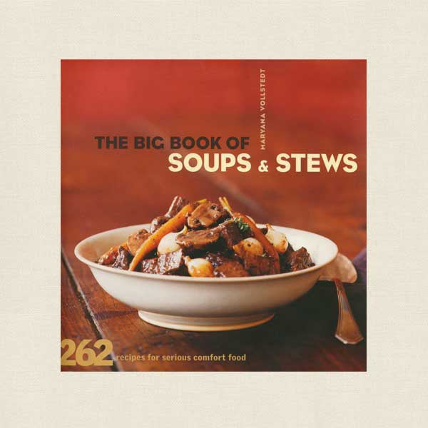 Big Book of Soups and Stews by Maryana Vollstedt